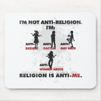 Religion is Anti-Me. Mouse Pad