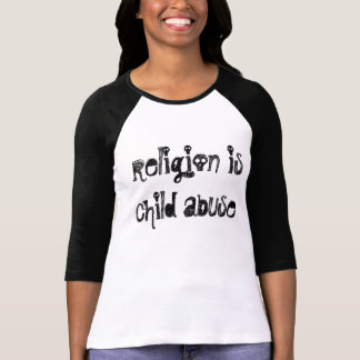 religion is child abuse, t-Shirt