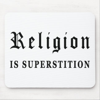 Religion is Superstition Mouse Pad