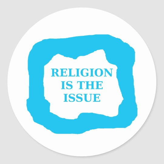 Religion is the issue, blue .png classic round sticker