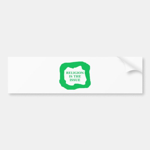 Religion is the issue, green .png bumper sticker