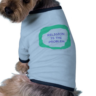 Religion is the problem png.png doggie t shirt