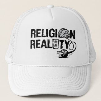 RELIGION isn't plugged into REALITY! Trucker Hat