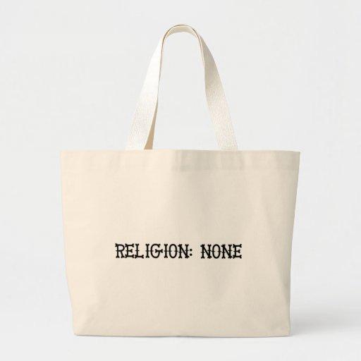 Religion: None Bags