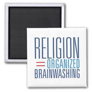 Religion = Organized Brainwashing Magnet