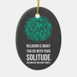 Religion Solitude Archbishop William Temple Quote Ceramic Ornament