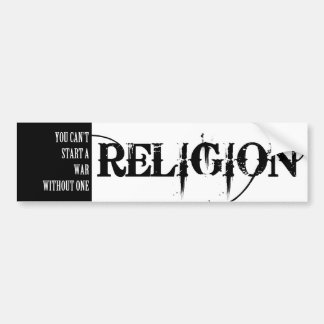 Religion-You can't start a war without one Bumper Sticker