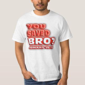 ¿RELIGIOSO usted ahorró Bro? 10:13 de los ROMANOS. Playera