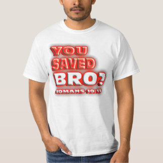 ¿RELIGIOSO usted ahorró Bro? 10:13 de los ROMANOS. Remera