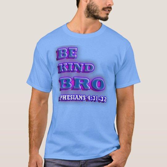 RELIGIOUS Be kind BRO. Ephesians 4:31-32 T-Shirt