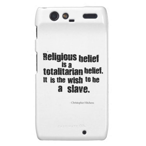 Religious Belief is a Totalitarian Belief. Droid RAZR Covers