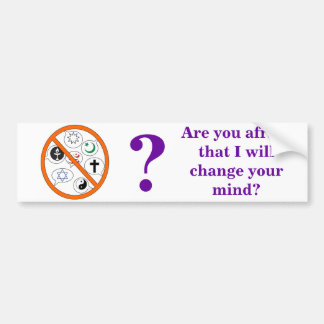 Religious discussion? Are you afraid? Bumper Sticker