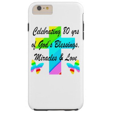 RELIGIOUS PERSONALIZED 80TH BIRTHDAY DESIGN TOUGH iPhone 6 PLUS CASE