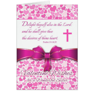 Religious Valentine for Sister, Psalm 37:4 Verse Greeting Card