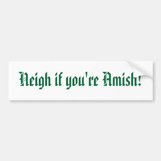 ¡Relincho si sus Amish! Pegatina Para Auto