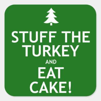 Rellene la Turquía y coma la torta Calcomanía Cuadrada
