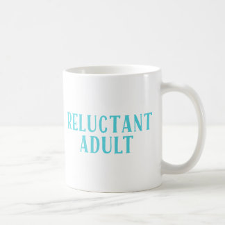 Reluctant Adult Coffee Mug