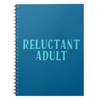 Reluctant Adult Spiral Notebook