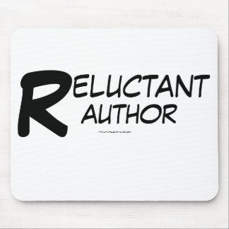 """Reluctant Author"" Mouse Pad"