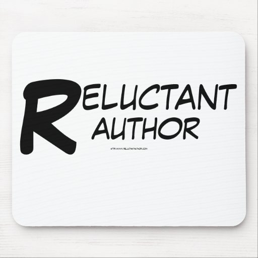 """""""Reluctant Author"""" Mouse Pad"""