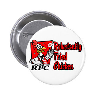 Reluctantly Fried Chicken Pinback Buttons