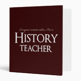 Remain Calm I'm A History Teacher 3 Ring Binder