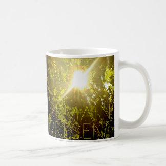 Remain Present - Inspirational Mug
