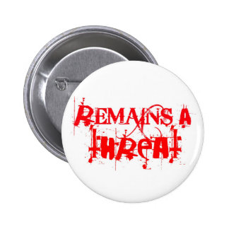 remains_a_threat_logo_in_red-pin pinback button