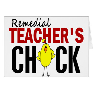 REMEDIAL TEACHER'S CHICK CARDS