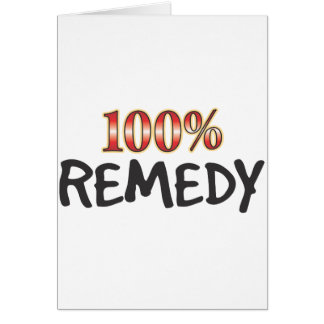 Remedy 100 Percent Greeting Card
