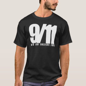 remember 9/11, was an inside job T-Shirt