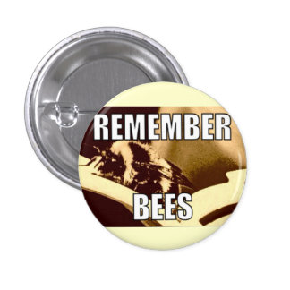 Remember Bees Badge Button