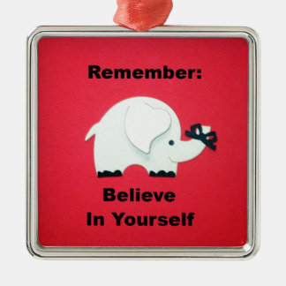 Remember: Believe in Yourself. Christmas Tree Ornament