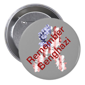 Remember Benghazi 3 Inch Round Button
