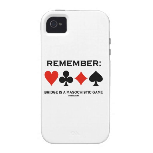 Remember: Bridge Is A Masochistic Game iPhone 4/4S Cases
