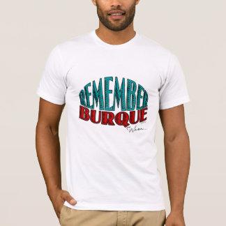 Remember Burque When... T-Shirt