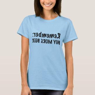 Remember: Buy More Beer T-Shirt