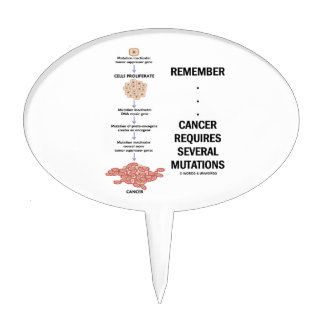 Remember...Cancer Requires Several Mutations Cake Topper