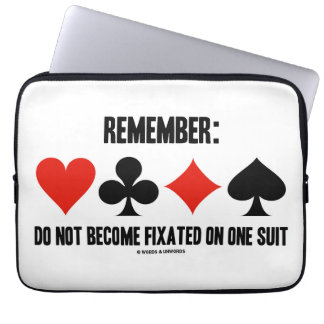 Remember: Do Not Become Fixated On One Suit Computer Sleeve