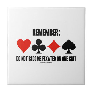 Remember: Do Not Become Fixated On One Suit Tile