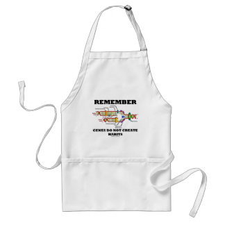 Remember Genes Do Not Create Habits (DNA Humor) Adult Apron