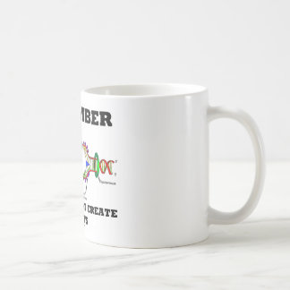 Remember Genes Do Not Create Habits (DNA Humor) Coffee Mug