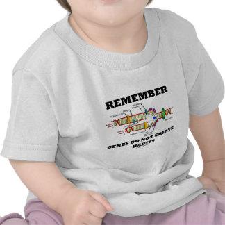 Remember Genes Do Not Create Habits (DNA Humor) T Shirt
