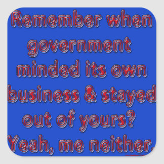 Remember Government Minded Square Sticker