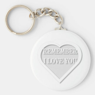 Remember I Love You Keychain