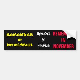 Remember in November Bumper Stickers