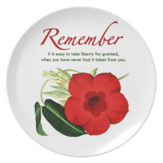 Remember. It is easy to take liberty for granted… Plate