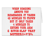 Remember It Only Takes Four Muscles To Bitch-Slap Greeting Card