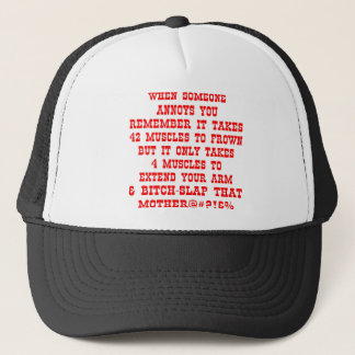 Remember It Only Takes Four Muscles To Bitch-Slap Trucker Hat