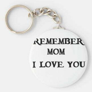 remember mom i love you keychain